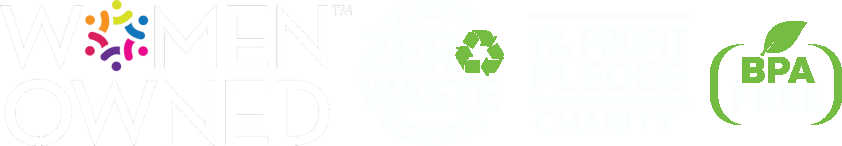 Women Owned | Zero Waste | 1% Profit Pledge | BPA Free